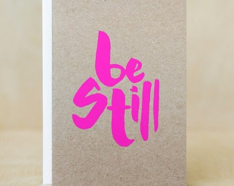 Be Still Card, Friendship, Meditation, Mindfulness Card, Screen-printed Recycled Card.