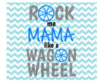 Rock Me Mama Like a Wagon Wheel Svg-Dxf-Png-Pdf- Fcm-studio3, Cut Files For Silhouette Cameo and Cricut, SVG Download.