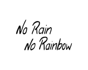 No Rain No Rainbow - Printable quote (Instant download)