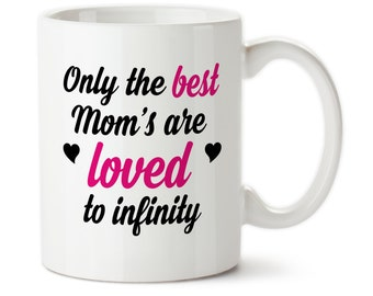 SALE! Only The Best Mom's Are loved To Infinity, Mother's Day gift, gift for Mom, Heart, Coffee Mug Cup, Typography