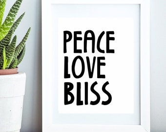 Peace Love Bliss, poster, print, decor, spiritual, minimalist, black and white, typography, good vibes for your home.
