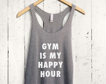 Gym Is My Happy Hour Tank Top, Gym Tank Top, Cute Gym Shirt, Racerback Tank Top, Gym Tanks for Women, Exercise Tank Top