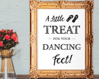 Wedding Flip Flops Sign - a little treat for your dancing feet - Wedding Dancing Shoes Sign - PRINTABLE - 8x10 - 5x7