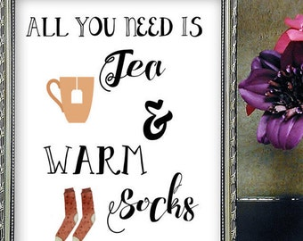 Rustic Fall Decor, Tea Quote Art Print, All I Need Is Tea, Seasonal Decorations, Socks Printable, Home Decor, Funny Fall Decor, Fall