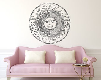 Quote Wall Decal Sun Moon Vinyl Sticker Decals We Live By The Sun We Feel By The Moon Crescent Stars Night Symbol Sunshine Bedroom Art x164