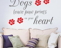Dogs Leave Paw Prints on Your Heart with Paw Prints Quote Vinyl Wall Art Sticker Decal Living Room Hallway Kitchen Bedroom