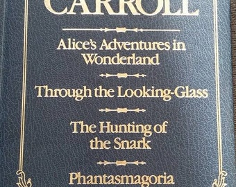 1984 Lewis Carroll Alice in Wonderland, Through the Looking-Glass, The Hunting of the Snark, Phantasmagoria and Other Poems