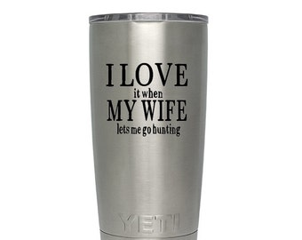 Yeti Decal For Men // Hunting // Yeti Decal // Yeti // Cup Decal // I Love My Wife Decal // Free Shipping // Wonderfully Made Creations