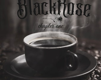 Black Rose Coffee : Chapter One