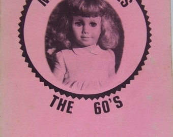 Mattel Dolls:  The 60's by Sylvia Goebel and Rosemary Martin (1979)