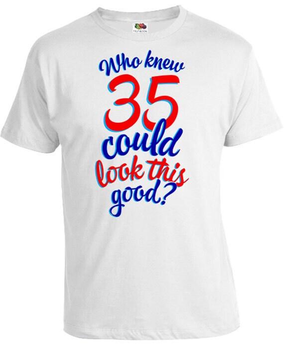 35th Birthday Gifts For Men: Funny Birthday Shirt 35th Birthday Gifts For Men Birthday