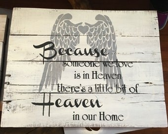 Because someone we love is in heaven there's a little bit of heaven in our home sign