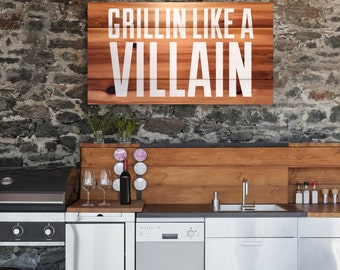 BBQ sign, 'Grillin Like a Villain' wooden sign for outdoor BBQ, patio or deck - treated for exterior use, grilling sign, chillin and grillin
