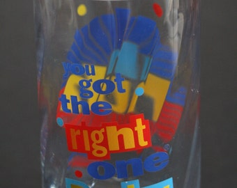Diet Pepsi Glass,You Got the Right One Baby,Vintage Libbey Glass,