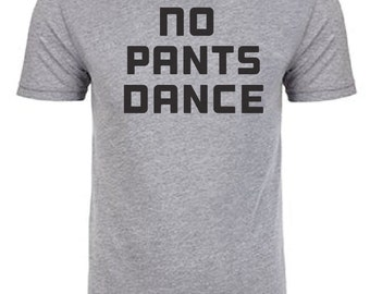 No Pants Dance