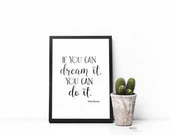 f you can dream it, you can do it-Walt Disney Quote typography and illustration 8x10 INSTANT DOWNLOAD Inspirational quote DIY prin