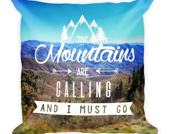 The Mountains Are Calling.. Throw Pillow