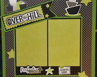 OVER THE HILL Premade Scrapbook Page 12x12