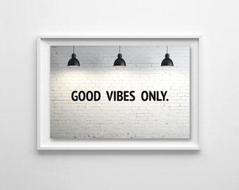 Good Vibes Only, Quote Card - Wallpaper,Wall Art - Print Photo,Fine Art Print,Postcard,Poster,Image, 4x6 - hipster tumblr vintage