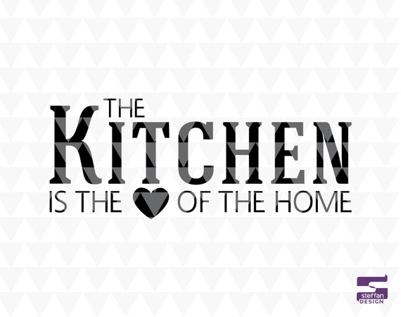 The Kitchen Is The Heart Of The Home Cricut Downloads