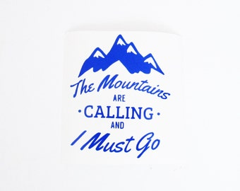 The Mountains are Calling & I must Go Vinyl Decal for Yeti - Cup Tumbler - Car Window ~ Computer ~ Planner ~ Wine glass ~ Coffee Mug