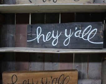Rustic Wood Sign, Hey Y'all, Home Decor Hand Scripted and Distressed