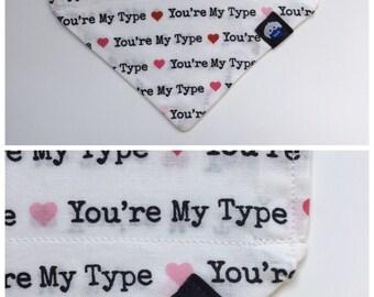 DONATION BANDANA ONLY -You're My Type bandana