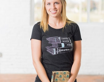 Love Your Librarian Women's Screen Printed T-shirt