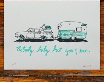 Nobody Baby But You And Me / Screenprinted Art Print