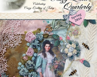 Crazy Quilt Quarterly Magazine Spring 2016