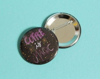 Jumbo Coffee is Magic 2.25 Inch Button