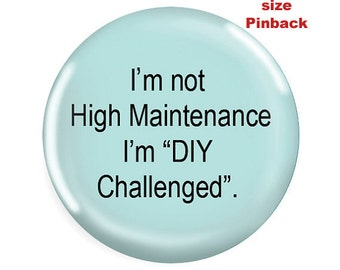Pinback Badge,Funny Pinback-Do It Yourself Challenged