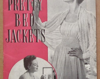 Pretty Bed Jackets in Knitting and Crochet Vintage 1940s Book Weldons Practical Needlework No. 311 40s original patterns hairpin crochet