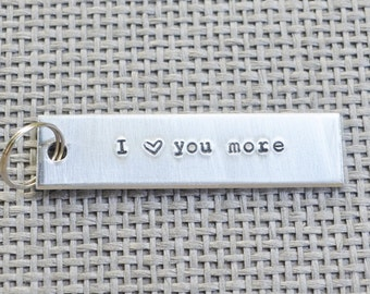 I Love You More KeyChain - Valentine's Day Gift - Romantic Gift - Mother's day - Father's Day - Stocking Stuffer