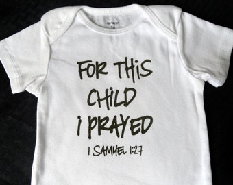 For This Child I Prayed White Bodysuit, For This Child I prayed gift, white bodysuit