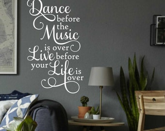 Dance before Music over Live before Life over, Vinyl Wall Lettering, Vinyl Lettering, Wall Quotes, Vinyl Letters, Wall Words, Life Quote