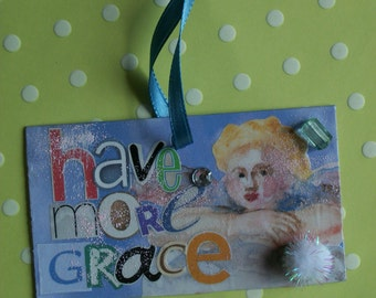 Have More Grace Decoupaged Tag Collage Spiritual Mixed Media