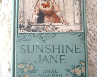 Antique book, Sunshine Jane, 1915, wonderful condition-you should look so good at 101 years old, sweet gift for your friend Jane