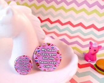 Head Says Gym Heart Says Cake Badge 25mm 38mm, fun food badge, food pun, cake addict, gym addict, cute badge, gym humour, funny button badge