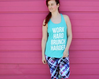 Work Hard, Brunch Harder / Turquoise and white workout tank top - brunch so hard - mimosa - fitness - hustle - champagne - sunday funday fit