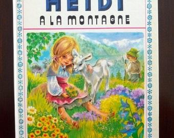 Vintage French Children's Book - HEIDI a la Montagne d'après Johanna Spyri - Text & Illustrations Marie-Jose Maury (1973)