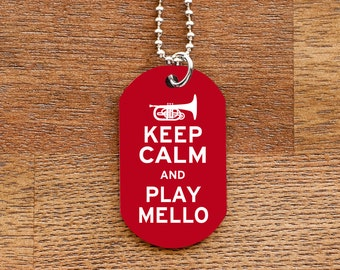 Keep Calm and Play Mello Dog Tag Necklace for Marching Band Geeks and Musicians