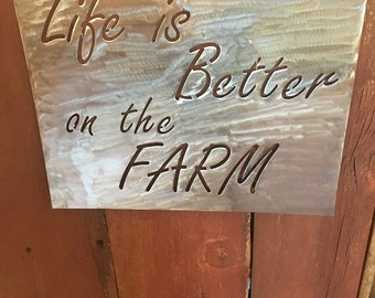 Life Is Better on the Farm Metal
