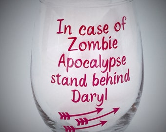 Zombie Wine Glass, The Walking Dead, Stand Behind Daryl, cute gift idea