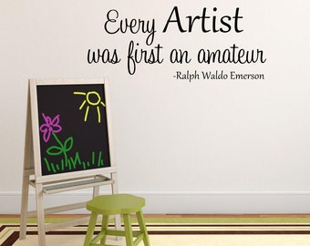Every Artist was first an amateur Wall Decal - Ralph Waldo Emerson Decal Vinyl Wall Quote