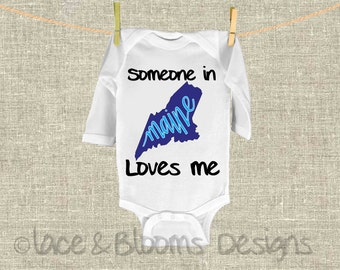 Someone In Maine Loves Me - Onsie - ME State Onsie - Baby Shower Gift - Baby Clothing - Photo Prop