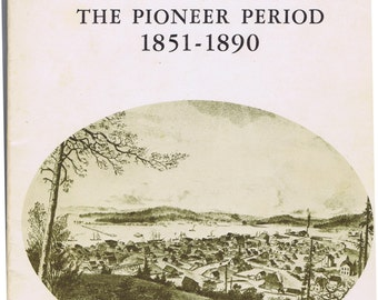 Coos Bay Pioneer Period 1851 - 1890 Book by Beckham 1973 Signed History Oregon coast Pacific Northwest