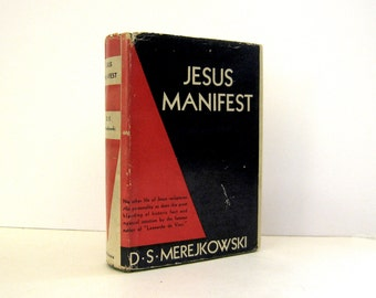 Jesus Manifest by Dimitri Merejkowski First American Edition, Published by Charles Scribners in 1936 Vintage Book Hardcover Format