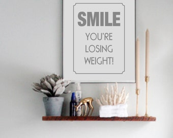 Printable Funny Bathroom Print, Funny quote, smile you're loosing weight, bathroom wall art, weight loss gift