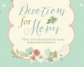Devotions for Moms: Thirty-seven devotions for moms PDF ebook